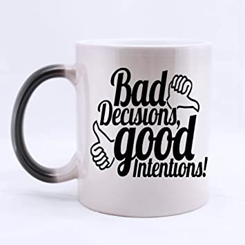 Amazoncom Funny Quotes Bad Decisions Good Intentions Design