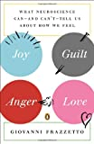 Joy, Guilt, Anger, Love, Giovanni Frazzetto, 0143123092