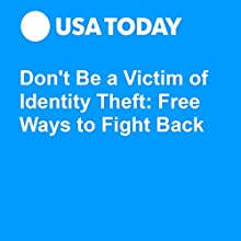 Don't Be a Victim of Identity Theft: Free Ways to Fight Back Other by Nicholas Clements Narrated by Paige McKinney