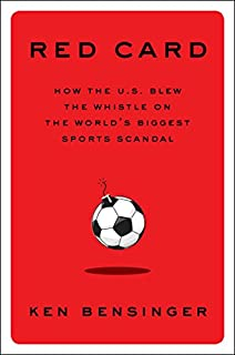 Book Cover: Red Card: How the U.S. Blew the Whistle on the World's Biggest Sports Scandal