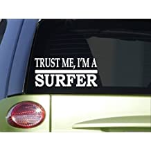 Trust me Surfer *H634* 8 inch Sticker decal surfing surfboard wave shorts suntan
