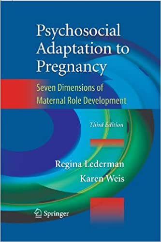 Psychosocial adaptation to pregnancy seven dimensions of maternal psychosocial adaptation to pregnancy seven dimensions of maternal role development 3rd edition kindle edition fandeluxe Document