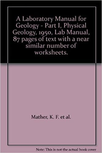 A Laboratory Manual for Geology - Part I, Physical Geology, 1950 ...