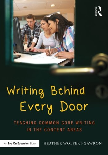 Writing Behind Every Door: Teaching Common Core Writing in the Content Areas (Eye on Education)