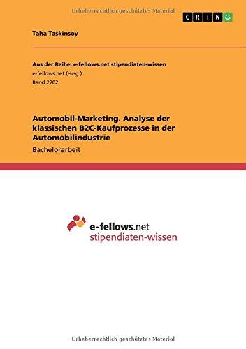 Download Automobil-Marketing. Analyse Der Klassischen B2c-Kaufprozesse in Der Automobilindustrie (German Edition) pdf epub
