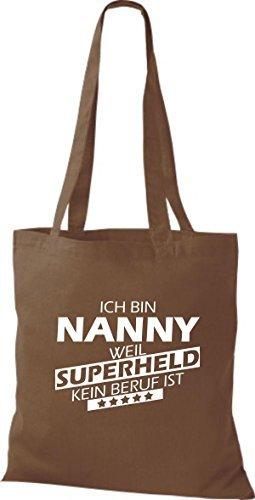 shirtstown Bolsa de tela Soy NANNY , Weil Súper Héroes Ningún OFICIO IST marrón medio