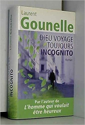 Amazon Fr Dieu Voyage Toujours Incognito Laurent