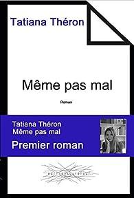 Même pas mal par Tatiana Théron
