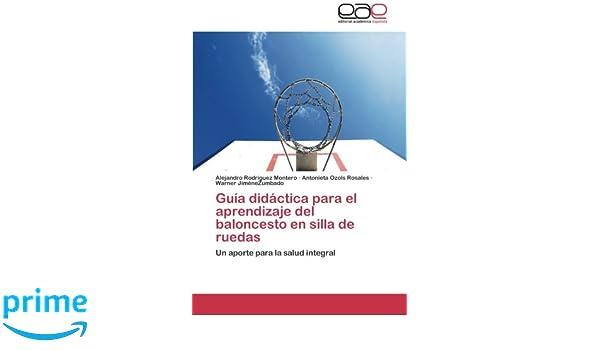 Guia Didactica Para El Aprendizaje del Baloncesto En Silla de Ruedas: Amazon.es: Rodriguez Montero Alejandro, Ozols Rosales Antonieta, Jimenezumbado Warner: ...