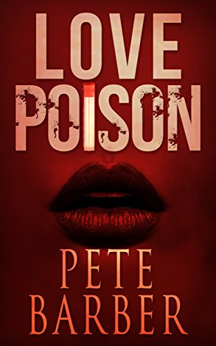 Book: Love Poison by Pete Barber