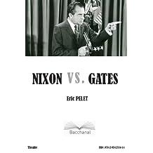 NIXON VS. GATES (French Edition)
