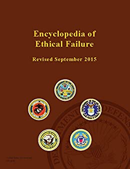 encyclopedia of ethical failure Toward the end of the 19th century, leaders of the ethical movement argued that  the netherlands had  the editors of encyclopaedia britannica see article  history ethical policy, in indonesian history, a program introduced by the dutch  in.