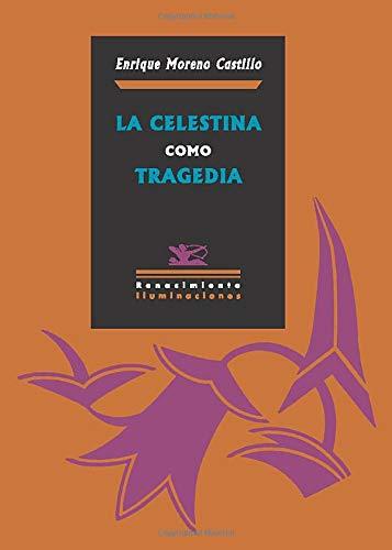 Celestina Como Tragedia,La (Iluminaciones): Amazon.es: Moreno, Enrique: Libros