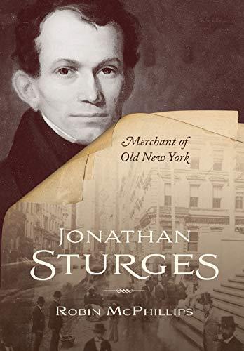 Jonathan Sturges: Merchant of Old New York
