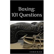 Boxing: 101 Questions