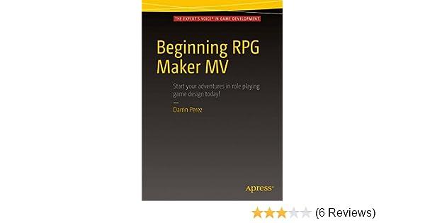 Beginning RPG Maker MV: Darrin Perez: 9781484219669: Amazon