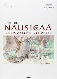 L'art de Nausicaä de la vallée du vent par Hayao Miyazaki