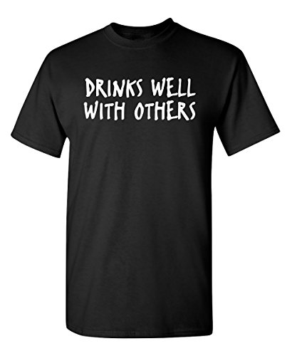 Drinks Well with Others Gift for Dad Novelty Very Funny T Shirts XL Black
