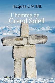 L'homme de Grand Soleil, Gaubil, Jacques