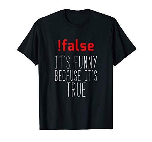 Funny Programmer T-Shirt - !false True Programming Tee