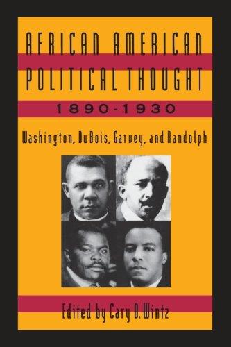 Search : African American Political Thought, 1890-1930: Washington, Du Bois, Garvey and Randolph