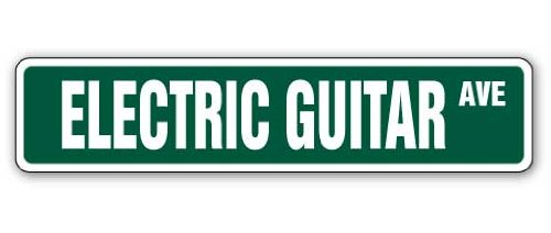 - ELECTRIC GUITAR Street Sign band signs player music lessons | Indoor/Outdoor | 18