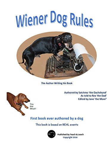 Wiener Dog Rules: First book ever authored by a dog (Furkids Series)