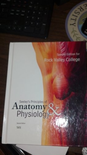 Seeley's Principles of Anatomy & Physiology Second Edition