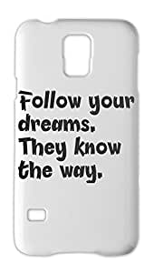 Follow your dreams. They know the way. Samsung Galaxy S5 Plastic Case