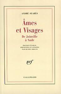 Ames et visages, XIIIe-XVIIe siècle par André Suarès