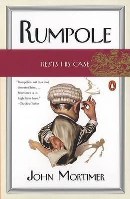 ([(Rumpole Rests His Case)] [Author: John Clifford Mortimer] published on (December, 2003))