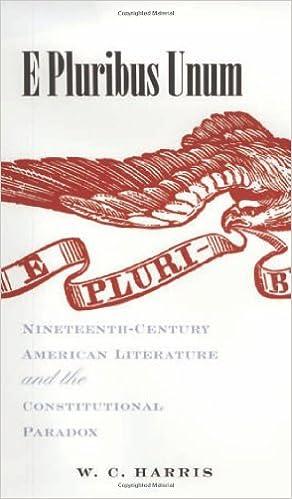 E Pluribus Unum: Nineteenth-Century American Literature and the Constitutional Paradox