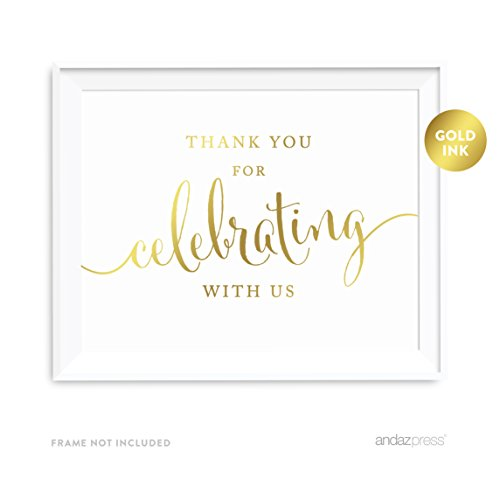 Andaz Press Wedding Party Signs, Metallic Gold Ink Print, 8.5-inch x 11-inch, Thank You for Celebrating With Us, 1-Pack, Birthday, Bridal Baby Shower, Baptism, Graduation