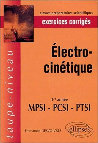 Download Online Electrocinétique, 1re année MPSI-PCSI-PTSI : Exercices corrigés pdf, epub ebook