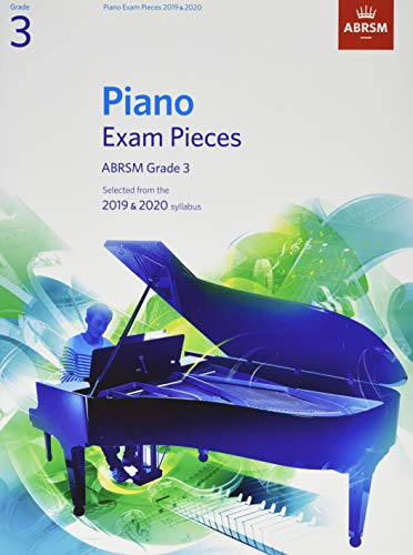 Piano Exam Pieces 2019 & 2020, ABRSM Grade 3: Selected from the 2019 & 2020 syllabus (ABRSM Exam ()
