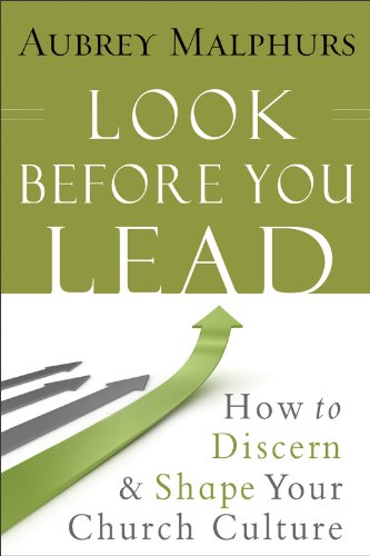 Look Before You Lead: How to Discern and Shape Your Church Culture by [Malphurs, Aubrey]