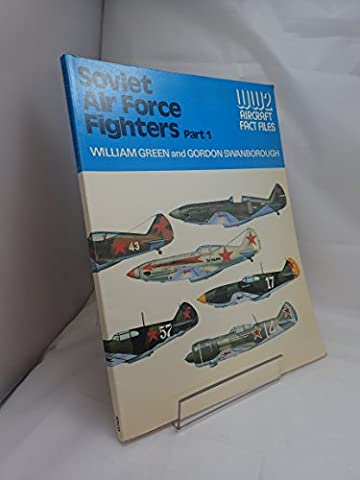 Soviet Air Force Fighters, Parts 1 & 2 (WWII Aircraft Fact Files) - Soviet Air Force Fighter