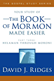 The Book of Mormon Made Easier, Part 3 (The Gospel Studies Series)