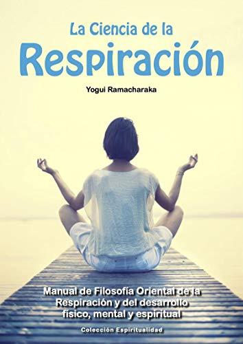 Amazon.com: La Ciencia de la Respiración: Manual de ...
