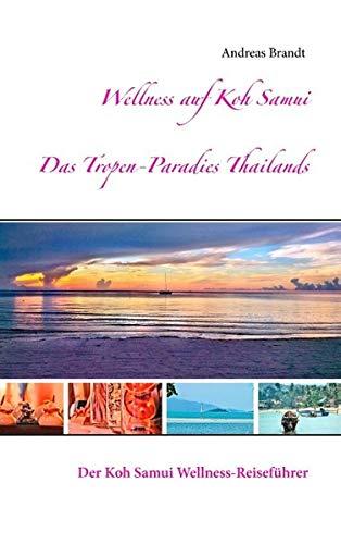 Wellness auf Koh Samui: Der Koh Samui Wellness-Reiseführer