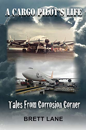 A Cargo Pilots Life Tails from Corrosion Corner
