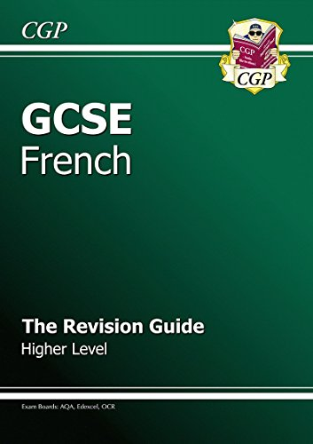 (GCSE French Revision Guide - Higher (A*-G Course))