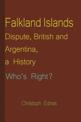 Falkland Islands Dispute, British and Argentina, a History: Who's Right?