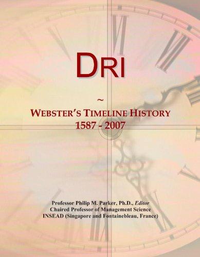 Dri: Webster's Timeline History, 1587 - 2007