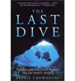 img - for The Last Dive: A Father and Son's Fatal Descent into the Ocean's Depths [Paperback] [2002] (Author) Bernie Chowdhury book / textbook / text book