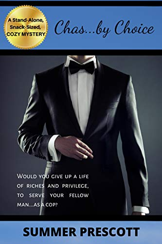 Chas by Choice: A Snack-Sized Tale of a Cozy Cop by [Prescott, Summer]