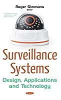 Surveillance Systems: Design, Applications and Technology Front Cover