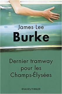 Dernier tramway pour les Champs-Élysées, Burke, James Lee