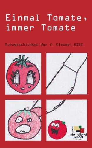 Einmal Tomate, immer Tomate: Kurzgeschichten (German Edition)