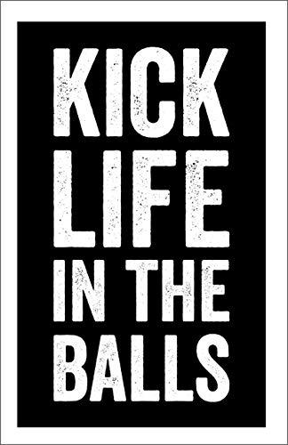 Damdekoli Kick Life in The Balls Motivational Poster, 11x17 Inches, Wall Art, Hustling, Entrepreneur Decoration, Inspirational Business Print -